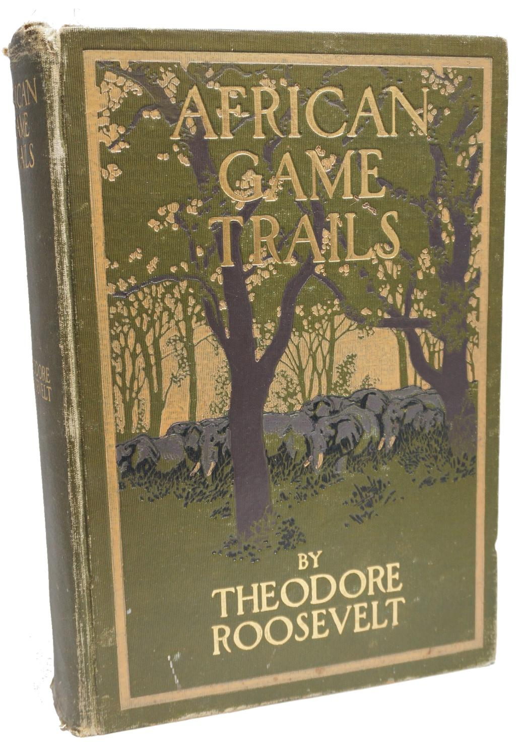 African Game Trails: Theodore Roosevelt