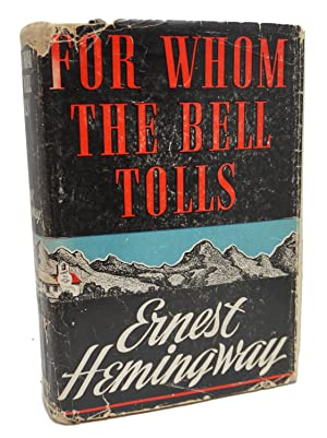 For Whom the Bell Tolls: Ernest Hemingway