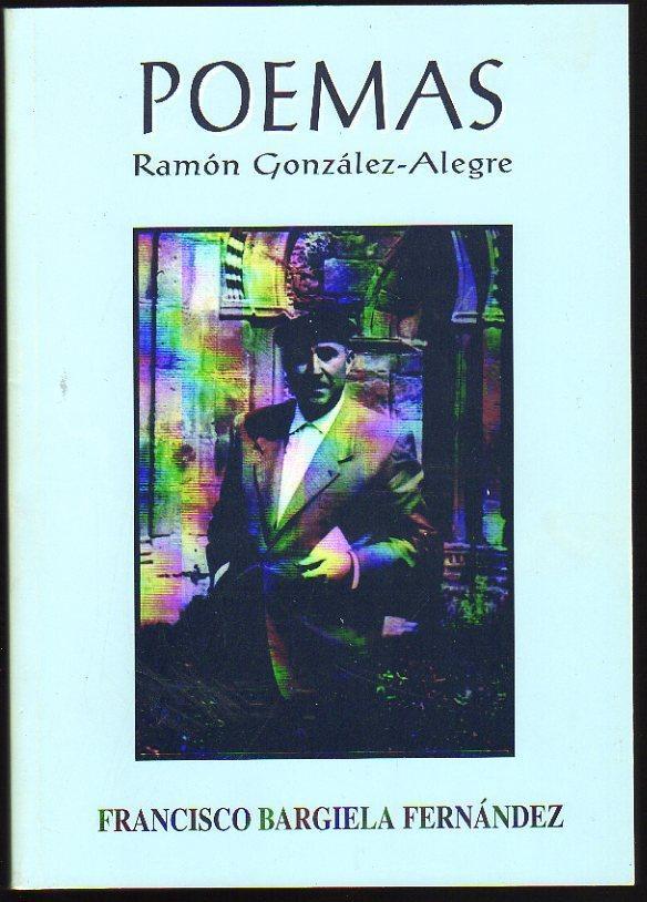 POEMAS. Ramón Gonzalez-Alegre Balgoma: Bargiela Fernández, Francisco