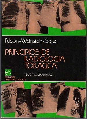 Principios de radiología torácica. Texto programado: Felson, Benjamin / Weinstein, ...