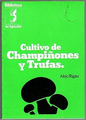 Cultivo de champiñones y trufas: Rigau, Alejo