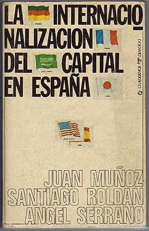 La internacionalización del capital en España, 1959-1977: Muñoz, Juan /