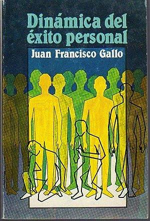 DINÁMICA DEL ÉXITO PERSONAL. Motivación y creatividad: Gallo, Juan Francisco