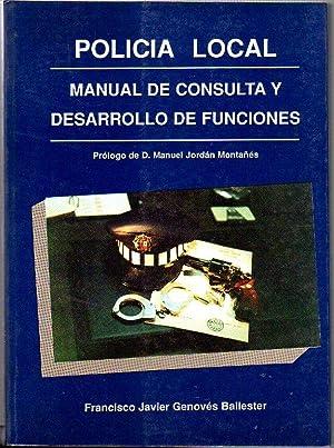 Policía Local. Manual de consulta y desarrollo de funciones: Genovés Ballester, Francisco ...
