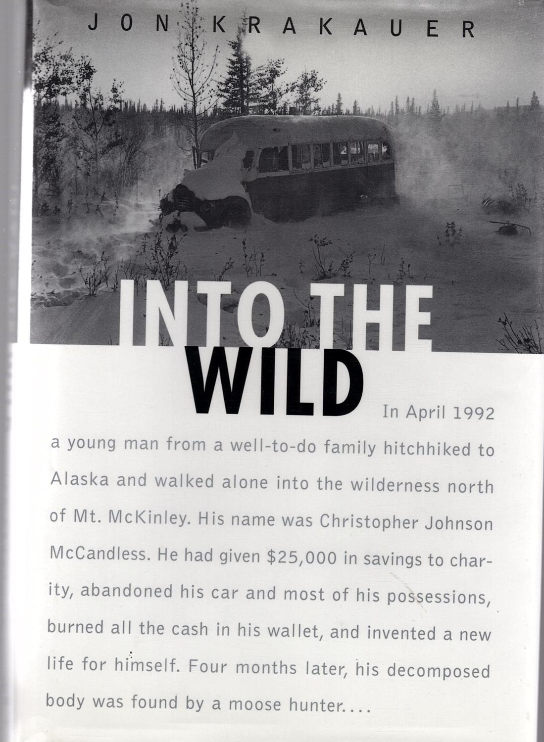 thesis statement for into the wild book When into the wild was released on september 21st, 2007, based on the nonfiction book written by jon krakauer directed by sean penn, this movie shows to be discussing in your essay these are examples of what a thesis statement should look like: the three major differences between the book.