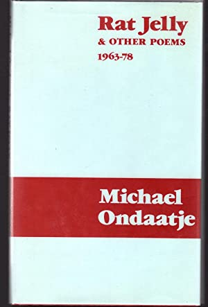 Rat Jelly & Other Poems 1963-1978: Ondaatje, Michael
