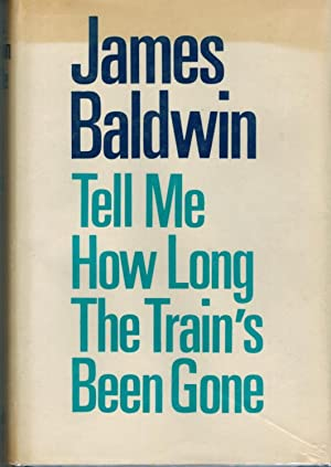 Tell Me How Long The Train's Been Gone: Baldwin, James