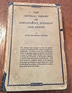 THE GENERAL THEORY OF EMPLOYMENT INTEREST AND: KEYNES. JOHN MAYNARD.