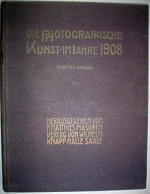 DIE PHOTOGRAPHISCHE KUNST IM JAHRE 1908. Ein: MATTHIES-MASUREN. F.