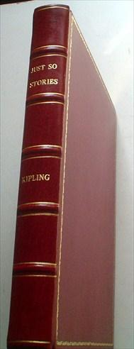 JUST SO STORIES. For little children.: KIPLING. RUDYARD.; .