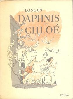 LONGUS - Daphns et Chloé - 1954 LONGUS - Daphns et chloé . Illustrations, bandeaux, lettrines d'apres les originaux de Maurice Pouzet. - 1954. Editions Athena, Paris; Brossura editor