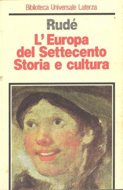 L'Europa del Settecento. Storia e Cultura: George RUDE