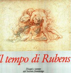 Il tempo di Rubens disegni e stampe: AA.VV.
