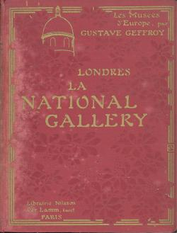 Les musées d'Europe Londres - La National-Gallery: Gustave GEFFROY