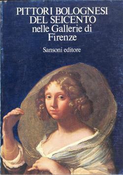 Pittori bolognesi del Seicento nelle gallerie di: Evelina BOREA (a