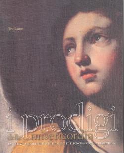 I prodigi della misericordia. La collezione d'arte: Raffaella ORSELLI (a