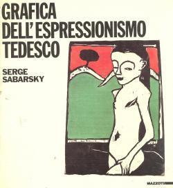 Grafica dell'Espressionismo tedesco: Serge SABARSKY (a