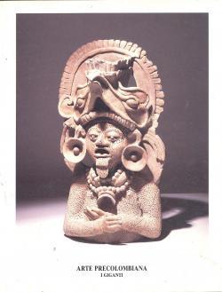Arte precolombiana - I giganti: Francesca e Valeria