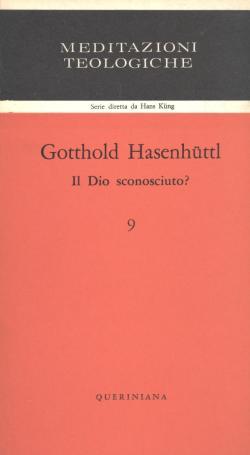 Il Dio sconosciuto?: HASENHUTTL Gotthold