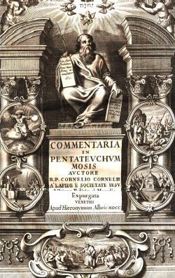 Commentaria in Pentateuchum Mosis. Auctore R. P. Cornelio Cornelii a Lapide E Societate Jesu olim ...