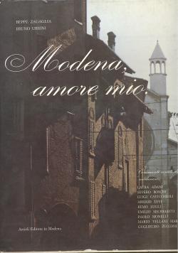 Modena amore mio. Fotografie di Beppe Zagaglia: AA.VV.