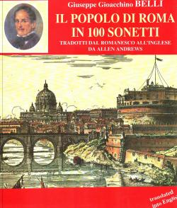 Il popolo di Roma in 100 sonetti tradotti dal romanesco all'inglese da Allen Andrews / The people...