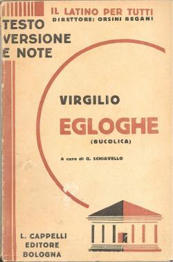 Le Egloghe (Bucolica) Testo, versione e note: VIRGILI