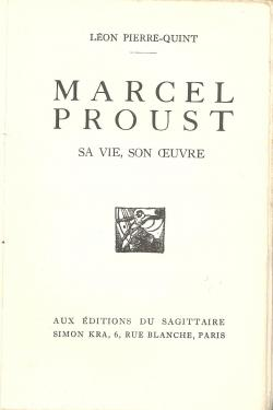 MARCEL PROUST Sa vie, son oeuvre