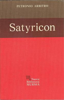 Satyricon - introduzione e note a cura: Petronio ARBITRO
