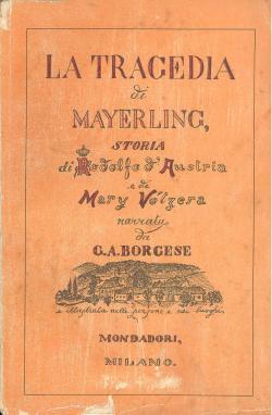 La tragedia di Mayerling - storia di: G. A. BORGESE