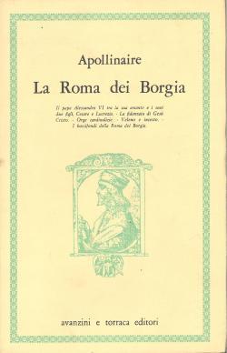 La Roma dei Borgia. Il papa Alessandro: Guillaume APOLLINAIRE