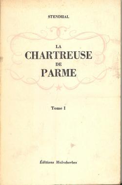 La Chartreuse de Parme. Tome I et: STENDHAL