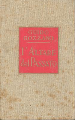 L'altare del passato - nuova edizione: Guido GOZZANO
