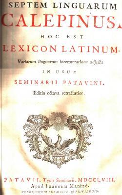 Septem Linguarum Calepinus. Noc est lexicon latinum,: Ambrogio CALEPIO (CALEPINO)