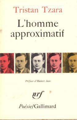 L'homme approximatif 1925-1930 préface d'Humbert Juin: Tristan TZARA