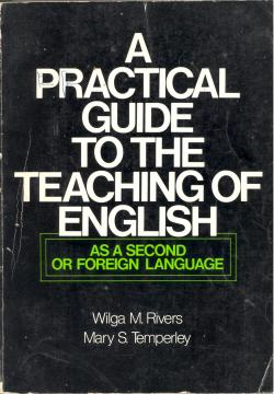 A pratical guide to the teaching of: Wilga M. RIVERS;