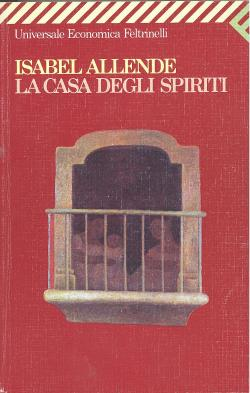 La casa degli spiriti: Isabel ALLENDE