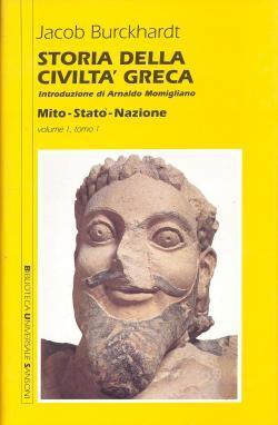 """Storia della civiltà greca '€"""" Vol. I°: Jacob BURCKHARDT/Arnaldo MOMIGLIANO"""