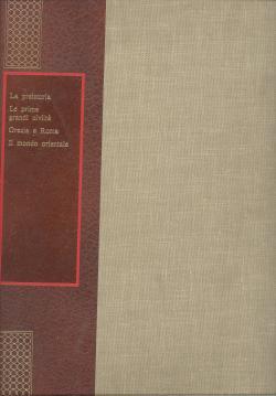 Storia Universale. Volume primo le prime grandi: AA.VV.