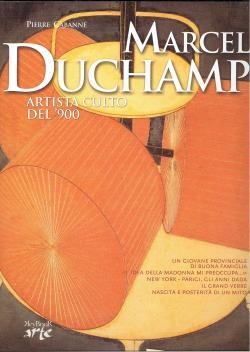 Marcel Duchamp - Artista culto `900: Pierre CABANNE