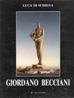 Giordano Becciani dipinti e disegni. Commenti di: Luca DI SCHIENA