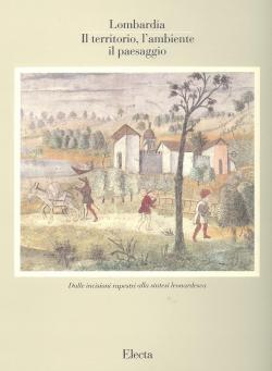 Lombardia. Il territorio, l'€™ambiente, il paesaggio. Volume: Carlo PIROVANO (a