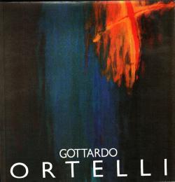 Gottardo Ortelli mostra antologica 1972-1992: AA.VV.