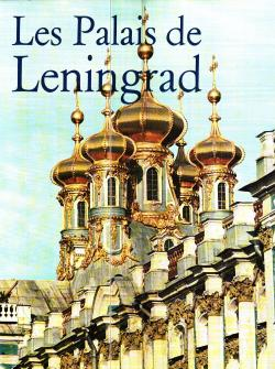 Les Palais de Leningrad texte d'Audrey Kennett photos de Victor Kennett introduction de John Russell