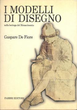 I modelli di disegno - nella bottega: Gaspare DE FIORE