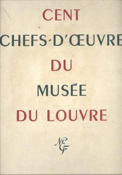 Rene HUYGHE - Cent chefs-d'oeuvre du musée du Louvre - 1952