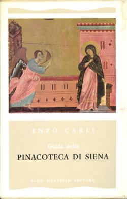 Guida della pinacoteca di Siena: Enzo CARLI (a