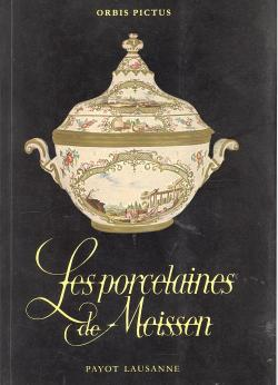 Les porcelaines de Meissen.: Siegfried DUCRET