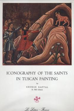 Saints in Italian Art - Iconography of the saints in Tuscan Painting by George Kaftal D. Phil. (O...
