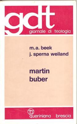 Martin Buber. Traduzione dall'inglese di B. de: M. A. BEEK;